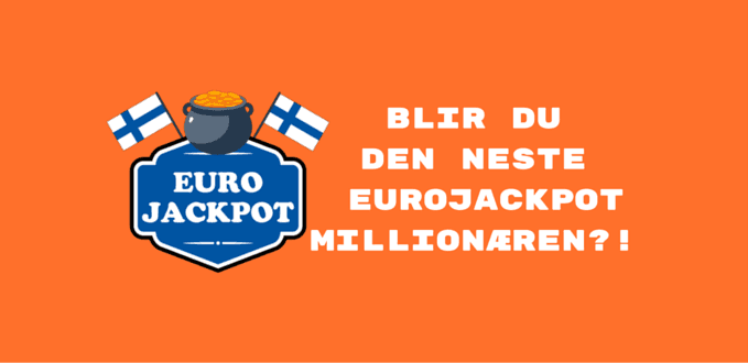 Blir du den neste  EuroJackpot millionæren?!